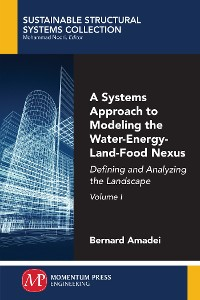 Cover A Systems Approach to Modeling the Water-Energy-Land-Food Nexus, Volume I