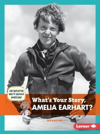 Cover What's Your Story, Amelia Earhart?