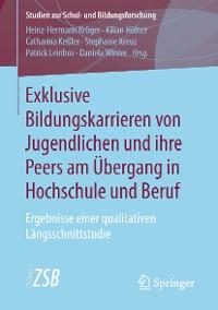 Cover Exklusive Bildungskarrieren von Jugendlichen und ihre Peers am Übergang in Hochschule und Beruf
