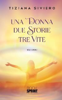 Cover Una donna due storie tre vite