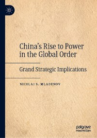 Cover China's Rise to Power in the Global Order