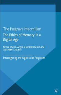 Cover The Ethics of Memory in a Digital Age