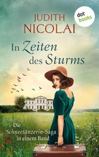 Cover In Zeiten des Sturms: Die Schneetänzerinnen-Saga in einem Band