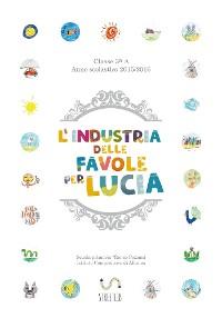 Cover L'industria delle favole per Lucia