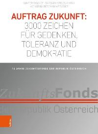 Cover Auftrag Zukunft: 3000 Zeichen für Gedenken, Toleranz und Demokratie