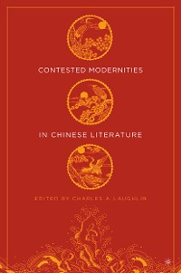 Cover Contested Modernities in Chinese Literature