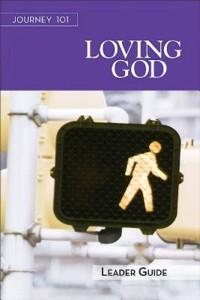 Cover Journey 101: Loving God Leader Guide