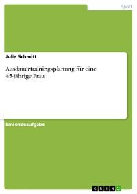 Cover Ausdauertrainingsplanung für eine 45-jährige Frau