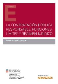 Cover La contratación pública responsable. Funciones, límites y régimen jurídico