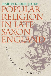 Cover Popular Religion in Late Saxon England