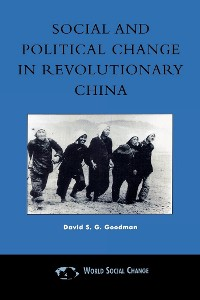 Cover Social and Political Change in Revolutionary China