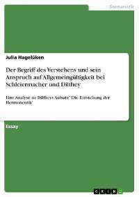 Cover Der Begriff des Verstehens und sein Anspruch auf Allgemeingültigkeit bei Schleiermacher und Dilthey