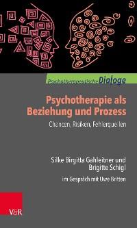 Cover Psychotherapie als Beziehung und Prozess: Chancen, Risiken, Fehlerquellen