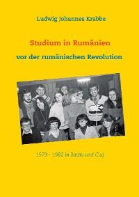 Cover Studium in Rumänien vor der rumänischen Revolution 1979 -1982 in Bacau und Cluj
