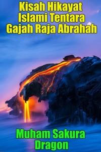 Cover Kisah Hikayat Islami Tentara Gajah Raja Abrahah