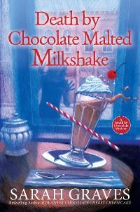 Cover Death by Chocolate Malted Milkshake
