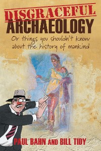 Cover Disgraceful Archaeology