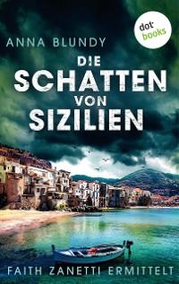 Cover Die Schatten von Sizilien: Faith Zanetti ermittelt - Band 3