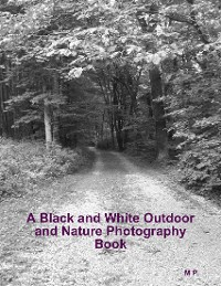 Cover A Black and White Outdoor and Nature Photography Book