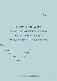 Cover How and Why States Defect from Contemporary Military Coalitions