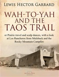 Cover Wah-to-yah, and the Taos Trail
