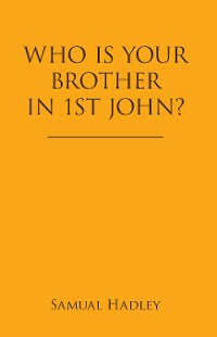 Cover Who Is Your Brother in 1St John?