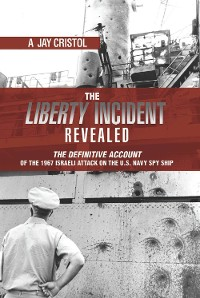 Cover The Liberty Incident Revealed