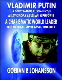 Cover Vladimir Putin A Geostrategic Russian Icon A Slavic People A Russian Superpower A Charismatic World Leader The Global Upheaval Trilogy