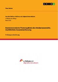 Cover Examensrevelante Themengebiete des Strafprozessrechts. Ausführliche Zusammenfassung