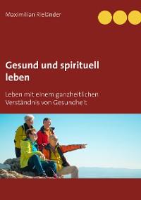 Cover Gesund und spirituell leben