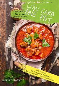Cover Low Carb One Pot Pasta Meals All-in-one Eintopf Rezepte Diät Kochbuch für Mittagessen Abendessen