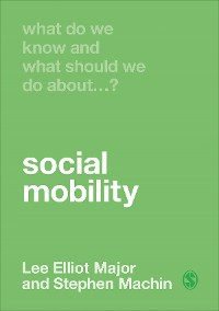 Cover What Do We Know and What Should We Do About Social Mobility?