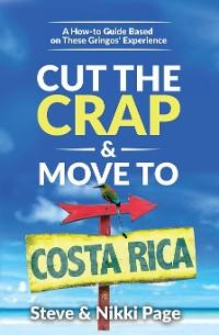 Cover Cut the Crap & Move To Costa Rica