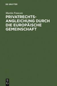 Cover Privatrechtsangleichung durch die Europäische Gemeinschaft