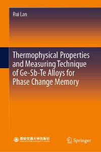 Cover Thermophysical Properties and Measuring Technique of Ge-Sb-Te Alloys for Phase Change Memory