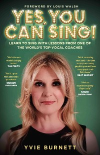 Cover Yes, You can Sing - Learn to Sing with Lessons from One of The World's Top Vocal Coaches
