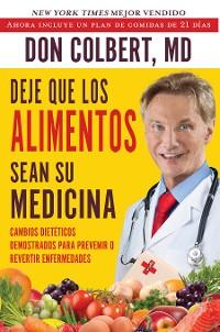 Cover Deje Que Los Alimentos Sean Su Medicina (Let Food Be Your Medicine)