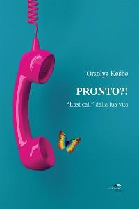 """Cover Pronto?! """"Last call"""" dalla tua vita"""