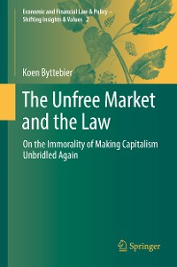 Cover The Unfree Market and the Law