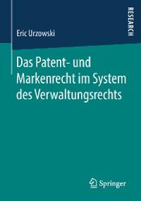 Cover Das Patent- und Markenrecht im System des Verwaltungsrechts