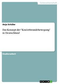 """Cover Das Konzept der """"Kinderfreundebewegung"""" in Deutschland"""