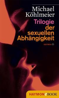 Cover Trilogie der sexuellen Abhängigkeit