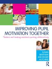 Cover Improving Pupil Motivation Together