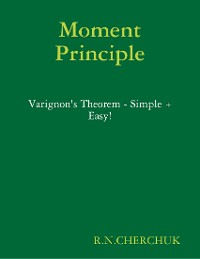 Cover Moment Principle - Varignon's Theorem - Simple + Easy!