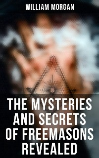 Cover The Mysteries and Secrets of Freemasons Revealed