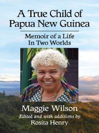 Cover A True Child of Papua New Guinea