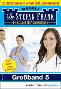 Cover Dr. Stefan Frank Großband 5