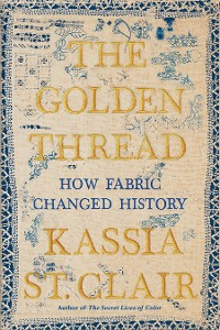 Cover The Golden Thread: How Fabric Changed History