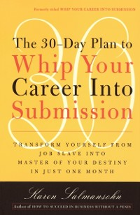 Cover 30-Day Plan to Whip Your Career Into Submission
