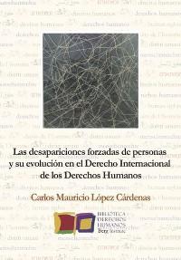 Cover Las desapariciones forzadas de personas y su evolución en el Derecho Internacional de los Derechos Humanos